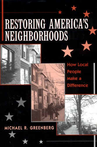 Restoring America's Neighborhoods: How Local People Make...