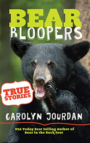 (Bear Bloopers: True Stories from the Great Smoky Mountains National Park: Smokies Wildlife Ranger Book 4)
