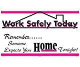 National Marker BT525 Work Safely Today Banner