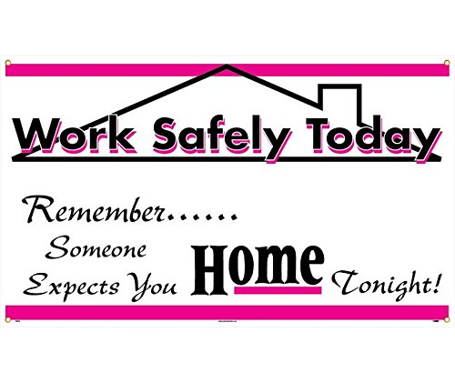 National Marker BT525 Work Safely Today Banner by National Marker
