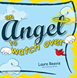 An Angel to Watch Over, Laura Reavis, 0980009103