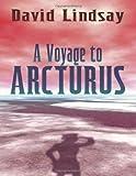 A Voyage to Arcturus, David Lindsay, 1499387911