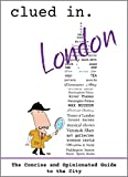 Clued In London: The Concise and Opinionated Guide to the City 2020 -with photos