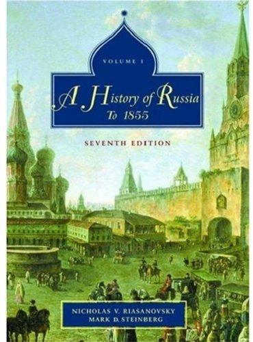 By Nicholas V. Riasanovsky - A History of Russia: Volume 1 To 1855: 7th (seventh) Edition