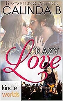 The Remingtons: Crazy Love (Kindle Worlds) by [B, Calinda]