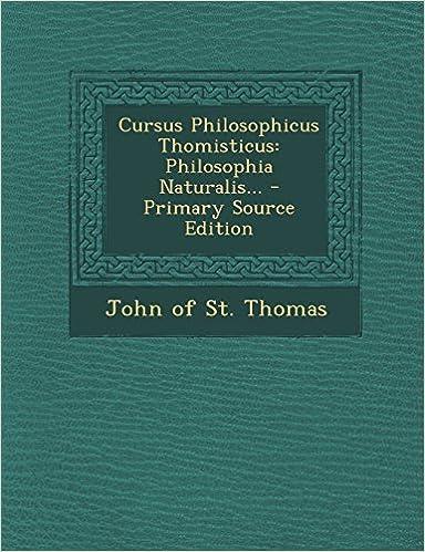 Book Cursus Philosophicus Thomisticus: Philosophia Naturalis... (Latin Edition)