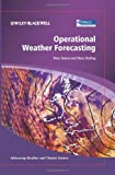 Operational Weather Forecasting, Peter Michael Inness and Bob Riddaway, 0470711590