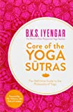 Core of the Yoga Sutras, B. K. S. Iyengar, 0007921268