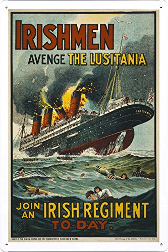 World War I One Tin Sign Metal Poster (reproduction) of Irishmen - avenge the Lusitania. Join an Irish regiment to-day