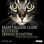 Ich folge deinem Schatten | Mary Higgins Clark