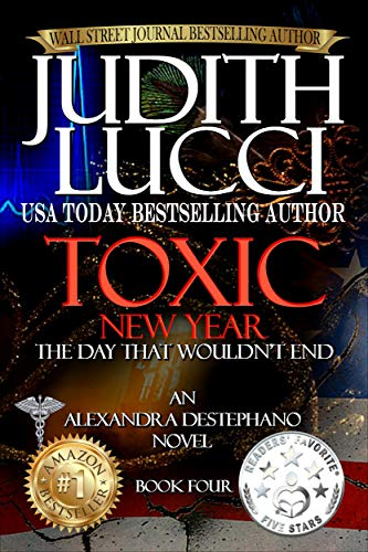 Toxic New Year: The Day That Wouldn't End: Fourth Book in the Alexandra Destephano Series