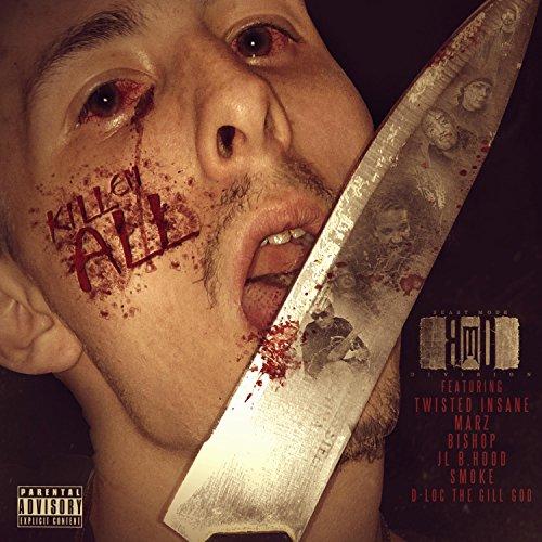 Kill Em All (feat. Smoke, Twisted Insane, JL B.Hood, Marz, Bishop & D-Loc