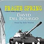 Prague Spring: A Simon Wolfe Mystery | David Del Bourgo