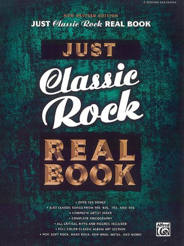 Just Classic Rock Real Book New Revised Edition C Fakebook (Just Real Books Series)