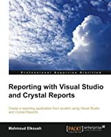 Reporting with Visual Studio and Crystal Reports Front Cover