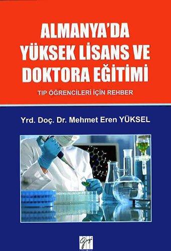 Almanya'da Yüksek Lisans ve Doktora Egitimi; Tip Ögrencileri Icin Rehber