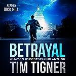 Betrayal | Tim Tigner