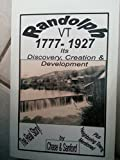 img - for Randolph Vermont 1777-1927: Its Discovery, Creation and Development book / textbook / text book