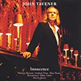 Tavener: Innocence, The Lamb, Song for Athene, Tyger, Annunciation, Two Hymns