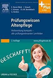 Prüfungswissen Altenpflege: Vorbereitung kompakt - alle prüfungsrelevanten Lernfelder - mit www.pflege-heute.de Zugang