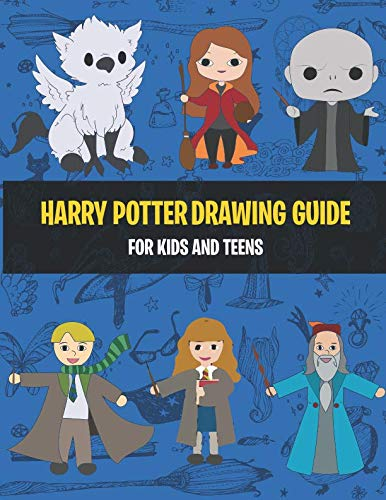 Harry Potter Craft - Harry Potter Drawing guide for Kids and Teens: The Step-by-Step Guide to Draw Your Favorite Harry Potter Characters