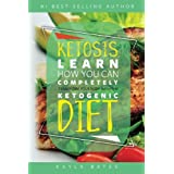 Ketosis: Learn How You Can COMPLETELY Transform Your Body With The Ketogenic Diet!