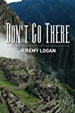 Don't Go There, Jeremy Logan, 1481938630