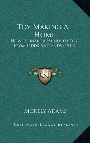 Toy Making At Home: How To Make A Hundred Toys From Odds And Ends (1915) pdf