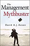 img - for The Management Mythbuster by David A. J. Axson (2010-02-02) book / textbook / text book