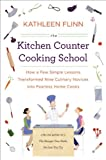 Image of The Kitchen Counter Cooking School: How a Few Simple Lessons Transformed Nine Culinary Novices into Fearless Home Co oks