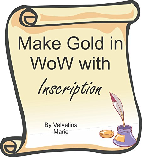 Make Gold In WoW with Inscription (Make Gold In Pandaria Book 4)