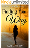 SMALL TOWN ROMANCE: CHRISTIAN ROMANCE: Finding Your Way (Inspirational Mystery Romance) (Sweet Contemporary Romance Short Stories)