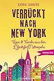 Bonusmaterial: Verrückt nach New York: Tipps & Trends aus der Lifestyle-Metropole (German Edition)