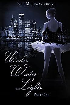 Under Winter Lights: Part One by [Lewandowski, Bree M.]