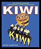 img - for Kiwi: The Australian Brand that Brought a Shine to the World book / textbook / text book