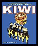 Kiwi: The Australian Brand that Brought a Shine to the World