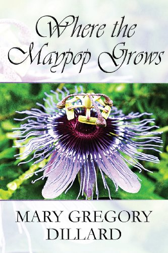 Book: Where the Maypop Grows by Mary Gregory Dillard