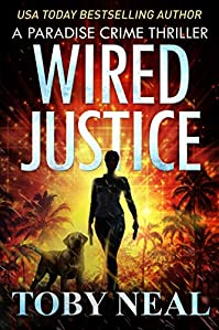 Wired Justice by Toby Neal ebook deal