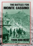 Front cover for the book The Battles for Monte Cassino Then and Now by Jeffrey Plowman