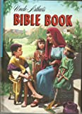 img - for Uncle Arthur's Bible Book Seventy-one Choice Stories from the World's Best Book An Introduction to Bible Reading for Boys and Girls book / textbook / text book