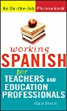 Working Spanish for Teachers and Education Professionals, Gail Stein, 0470095237