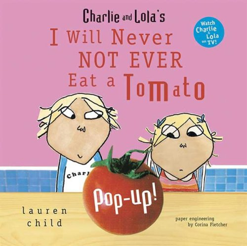 Charlie and Lola's I Will Never Not Ever Eat a Tomato Pop-Up PDF