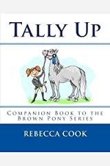 Tally Up: Companion Book to the Brown Pony Series Paperback