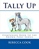 img - for Tally Up: Companion Book to the Brown Pony Series book / textbook / text book