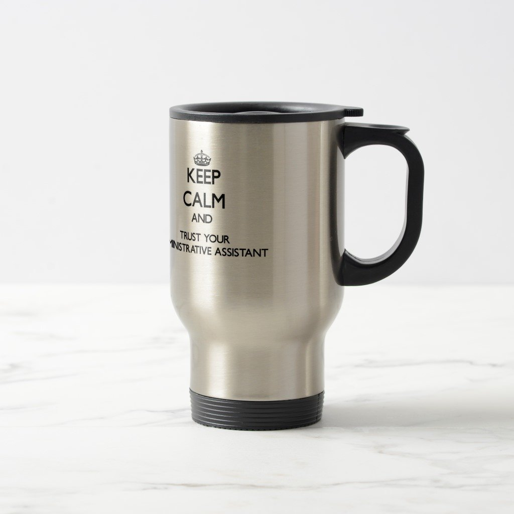 Zazzle Keep Calm and Trust Your Administrative Assistant Mug, Stainless Steel Travel/Commuter Mug 15 oz