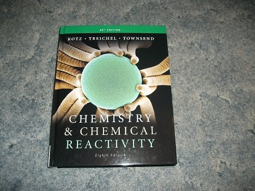 Chemistry & Chemical Reactivity (AP Edition)
