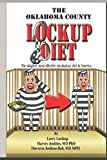 The Oklahoma County Lockup Diet: The simplest, most effective, involuntary diet in America