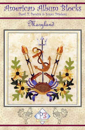 P3 Designs Applique Quilt Pattern ~ American Album Series ~ Block #6, Maryland: The Old Line State (Finished Project Size is 15