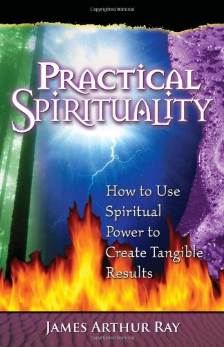 Practical Spirituality: How to Use Spiritual Power to Create Tangible Results pdf