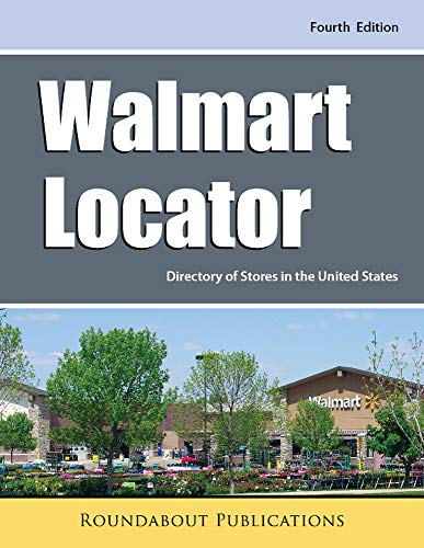 Walmart Locator, Fourth Edition: Directory of Stores in the United States -